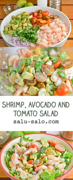 his shrimp, avocado and tomato salad is a healthy and easy to make dish. A simple dressing of chopped red onion, lime juice, olive oil, cilantro, salt and pepper completes this light and refreshing salad.