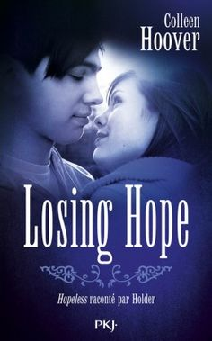 Mes Livres, Mon Plaisir !!: Hopeless tome 2 Losing Hope - Colleen Hoover