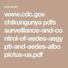 www.cdc.gov chikungunya pdfs surveillance-and-control-of-aedes-aegypti-and-aedes-albopictus-us.pdf