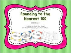 Rounding to the Nearest 100 CCSS 3.nbt.1  This set includes 12 task cards, a recording sheet, practice worksheets, and answer keys.  You can use these cards for math centers, independent practice, whole class game show, scoot, and so much more!  Just print, cut apart, and laminate cards for durability, then store in a plastic zip baggie.