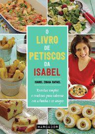 Comprar O Livro de Petiscos da Isabel Portuguese Recipes, Antipasto, Tacos, Food And Drink, Beef, Chicken, Ethnic Recipes, Desserts, Nasa