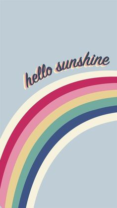 Colourful rainbow wallpaper with hello sunshine slogan. A positive quote in typograghy font. iPhone and Android wallpaper. Quote Backgrounds, Cute Wallpaper Backgrounds, Tumblr Wallpaper, Aesthetic Iphone Wallpaper, Trendy Wallpaper, Aesthetic Wallpapers, Wallpaper Wallpapers, Happy Wallpaper, Wallpaper Ideas