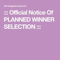 official notice of planned Instant Win Sweepstakes, Online Sweepstakes, Pch Dream Home, Lotto Winning Numbers, From Rags To Riches, Win For Life, State Of Play, Winner Announcement, Win Online