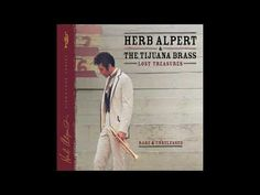 Herb Alpert & The Tijuana Brass - (They Long To Be) Close To You - YouTube