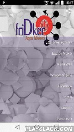FriDker AppsMakers  Android App - playslack.com ,  Somos una compañía 100% mexicana en donde por medio de una plataforma puedes crear tu App de manera profesional a bajo costo. Contamos con más de 35 funciones para tu App y 30 plantillas para que selecciones la más apropiada para tu empresa.Con friDker, nunca había sido tan fácil crear tu propia App. Wij zijn een 100% Mexicaans bedrijf, waar door middel van een platform kunt u uw sollicitatie we professioneel te maken tegen lage kosten. We…