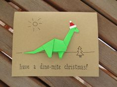 Origami dinosaur cute Christmas card - have a dino-mite christmas! Cute Christmas Cards, Christmas Origami, Homemade Christmas Cards, Xmas Cards, Kids Christmas, Handmade Christmas, Homemade Cards, Holiday Cards, Christmas Crafts