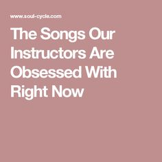 The Songs Our Instructors Are Obsessed With Right Now
