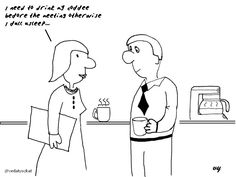Business Cartoons - Coffee before a meeting...