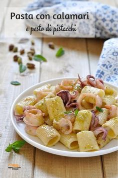 Pasta with calamari and pistachio pesto easy and very tasty!- Pasta con calamari e pesto di pistacchi facile e gustosissima! Pasta with calamari and pistachio pesto easy and … - Calamari Recipes, Shellfish Recipes, Pasta Recipes, Cooking Recipes, Healthy Recipes, Healthy Food, Veg Recipes, Popular Italian Food, Best Italian Recipes