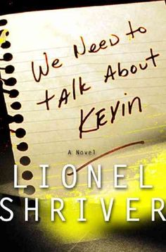 We Need To Talk About Kevin, by Lionel Shriver -- RML STAFF PICK (Beth)