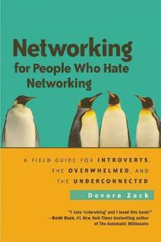 July 2014 Selected title   Networking for People Who Hate Networking by Devora Zack
