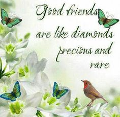 Good friends quote via Carol's Country Sunshine on Facebook