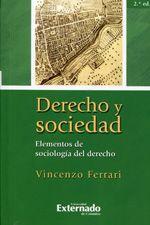 Ferrari, Vincenzo. Derecho y sociedad. Universidad del Externado de Colombia, 2012.