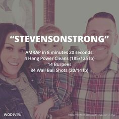 """""""StevensonStrong"""" WOD - AMRAP in 8 minutes 20 seconds: 4 Hang Power Cleans (185/125 lb); 14 Burpees; 84 Wall Ball Shots (20/14 lb)"""