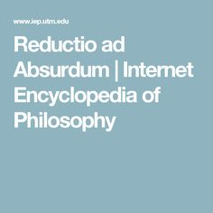 Reductio ad Absurdum | Internet Encyclopedia of Philosophy