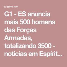 G1 - ES anuncia mais 500 homens das Forças Armadas, totalizando 3500 - notícias em Espírito Santo