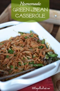 "I took the standard Green Bean Casserole recipe, ""real foodinized"" it for you, and the outcome is just delicious!"