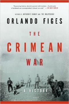 The Crimean War: A History: Orlando Figes: 9781250002525: Amazon.com: Books
