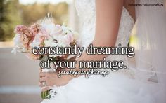 ....... And re-pin every wedding idea on Pinterest:) yupppppp! That's me but im like years away from marriage
