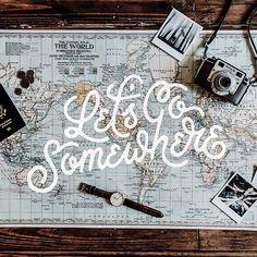 Let's go somewhere. Lettering by Mark Van Leeuwn.
