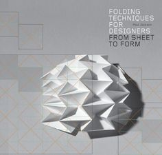 Folding Techniques for Designers: From Sheet to Form (How to fold paper and other materials for design projects) - AbeBooks - Jackson, Paul: 1856697215 3d Templates, Paper Diamond, Paul Jackson, Book Folding, 3d Paper, Paper Pop, Pattern Drawing, Step By Step Drawing, Book Design