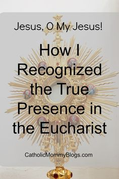 Recognizing the True Presence in the Eucharist