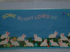 easter bulletin board ideas for preschool - Some Bunny Loves Me