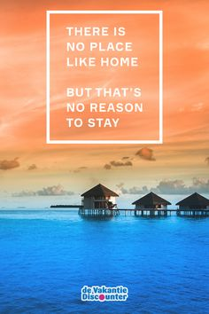 """Travel quote: """"There is no place like home, but that's no reason to stay"""""""
