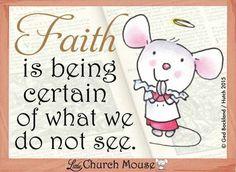 Faith...Little Church Mouse 19 Feb. 2015.