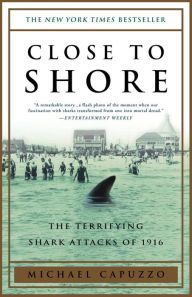 Close to Shore By Michael Capuzzo - A New York Times bestseller! In 1916, a single great white shark sent Americans into a frenzy after a series of gruesome attacks. A gripping and vivid retelling of one of the most infamous shark hunts in history.