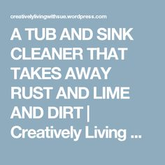A TUB AND SINK CLEANER THAT TAKES AWAY RUST AND LIME AND DIRT | Creatively Living With Sue
