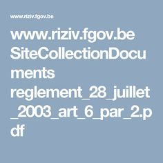 www.riziv.fgov.be SiteCollectionDocuments reglement_28_juillet_2003_art_6_par_2.pdf