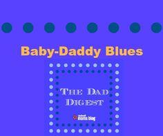 The Dad Digest: Baby-Daddy Blues | Cincinnati Moms Blog