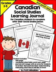 Canadian themed Social Studies Learning Journal for students in Grades 3-5 to complete after their lesson. Grade way to assess critical thinking skills!