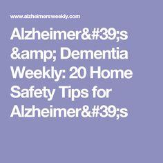 Alzheimer's & Dementia Weekly: 20 Home Safety Tips for Alzheimer's