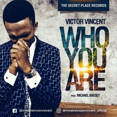 "Who You Are – Victor Vincent @minstrelvictorvincent (Prod By Michael Bassey) Who You Are – Victor Vincent…..What a beautiful song on an Easter Sunday! Gospel music minister Victor Vincent debuts with ""Who You Are"", an oblation of worship in reckless abandon.  The beautiful... #naijamusic #naija #naijafm"
