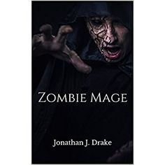 #BookReview of #ZombieMage from #ReadersFavorite - https://readersfavorite.com/book-review/zombie-mage  Reviewed by Janelle Alex, Ph.D. for Readers' Favorite  Readers will find a hidden gem, oddly enough, in Jonathan J. Drake's Zombie Mage. There is a dark and chilling tale within the fantastical plot, but it isn't as grotesque as one might expect from a novel that includes zombies. Olligh Selthnik awakens in a world that is no longer his own. He seems to have lost most of his memory, though