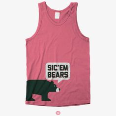 Sic 'em, Bears. #nuffsaid (tank available at Congress Clothing, $24.49) // #sicem #Baylor