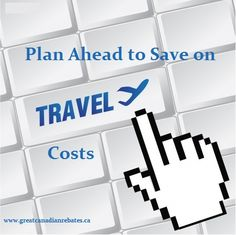 Cutting down the cost of travel is a great way to keep your hard earned money where it belongs