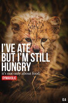 I've Ate, But I'm Still Hungry! Rawrrrr