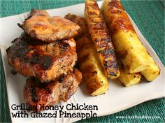 Butter, with a side of Bread // Easy family recipes and reviews.: GRILLED HONEY CHICKEN WITH GLAZED PINEAPPLE