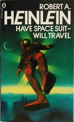 Have Space Suit - Will Travel by Robert A. Heinlein (NEL:1978)