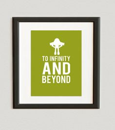 YOU CHOOSE COLOR- To Infinity And Beyond- Buzz Lightyear- Toy Story Print- Olive color shown