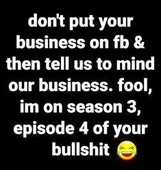 Funny True Quotes, Real Talk Quotes, Sarcastic Quotes, Fact Quotes, Mood Quotes, Life Quotes, Really Funny Memes, Stupid Funny Memes, Funny Laugh