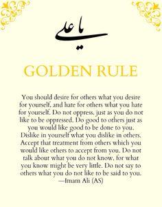 The golden rule -Imam Ali Hazrat Ali Sayings, Imam Ali Quotes, Muslim Quotes, Religious Quotes, Quran Verses, Quran Quotes, Wisdom Quotes, Hadith Quotes, Beautiful Islamic Quotes