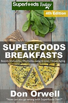 Superfoods body over 75 quick easy gluten free low cholesterol superfoods breakfasts over 70 quick easy gluten free low cholesterol whole foods recipes full forumfinder Images