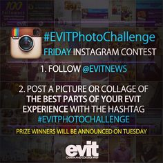 #EVITPhotoChallenge Friday!  It's EVIT Photo Challenge Friday on Instagram. Each Friday there is a different challenge and a winner (maybe winners...) will be announced on Tuesday. Post a picture on Instagram using the hashtag #EVITPhotoChallenge.  This week's challenge: post a picture or collage of the best parts your #EVITExperience. Winner(s) will be announced on Tuesday!