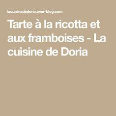 Tarte à la ricotta et aux framboises - La cuisine de Doria