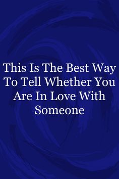 This Is The Best Way To Tell Whether You Are In Love WithSomeone Relationship Quotes For Him, To Tell, Calm, Good Things, Love, Amor, El Amor, I Like You, Romances