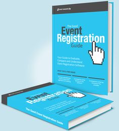 The Good Event Registration Guide - Your Guide to Evaluate, Compare and Understand the Event Registration Software.